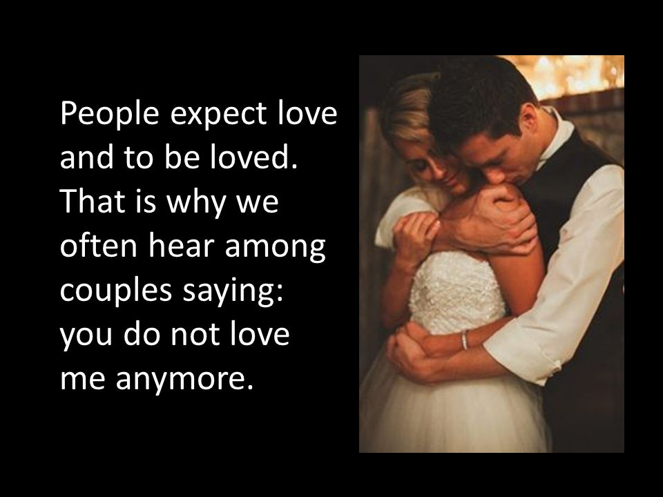 People expect love and to be loved