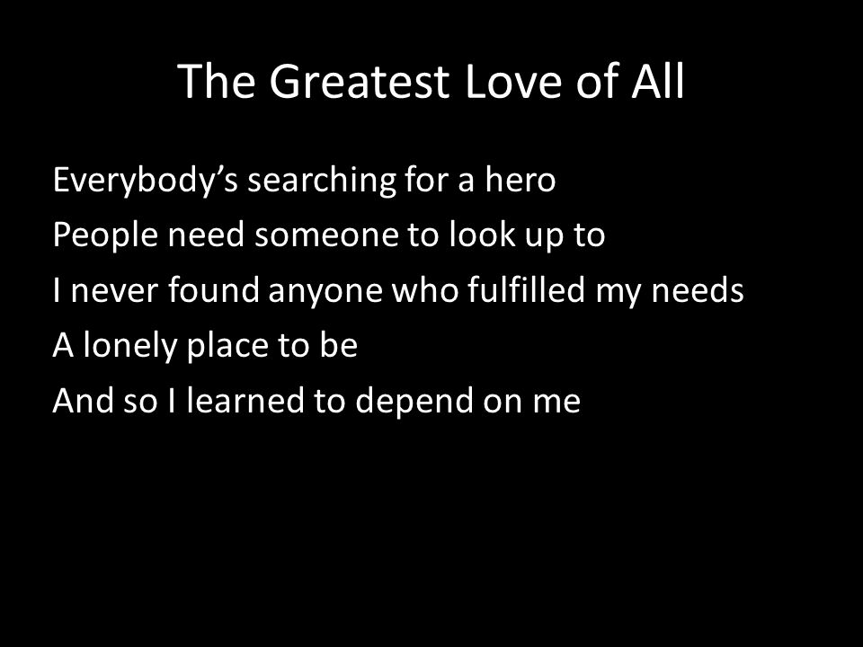 The Greatest Love of All