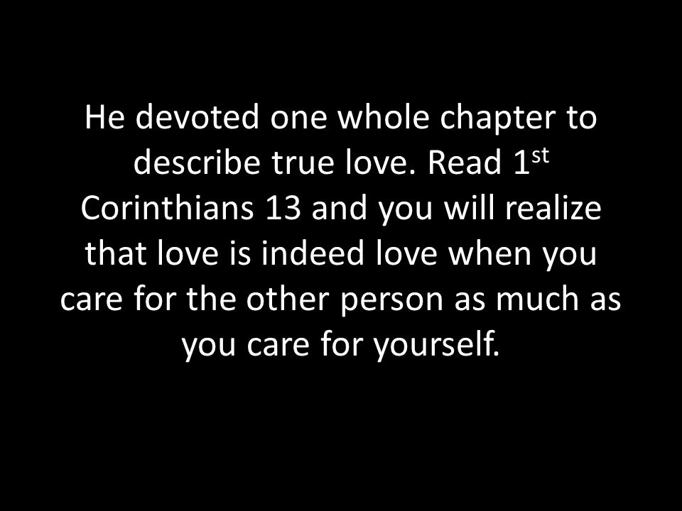 He devoted one whole chapter to describe true love