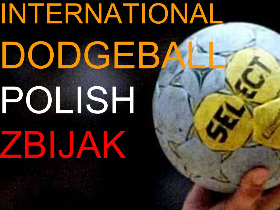 INTERNATIONAL DODGEBALL POLISH ZBIJAK