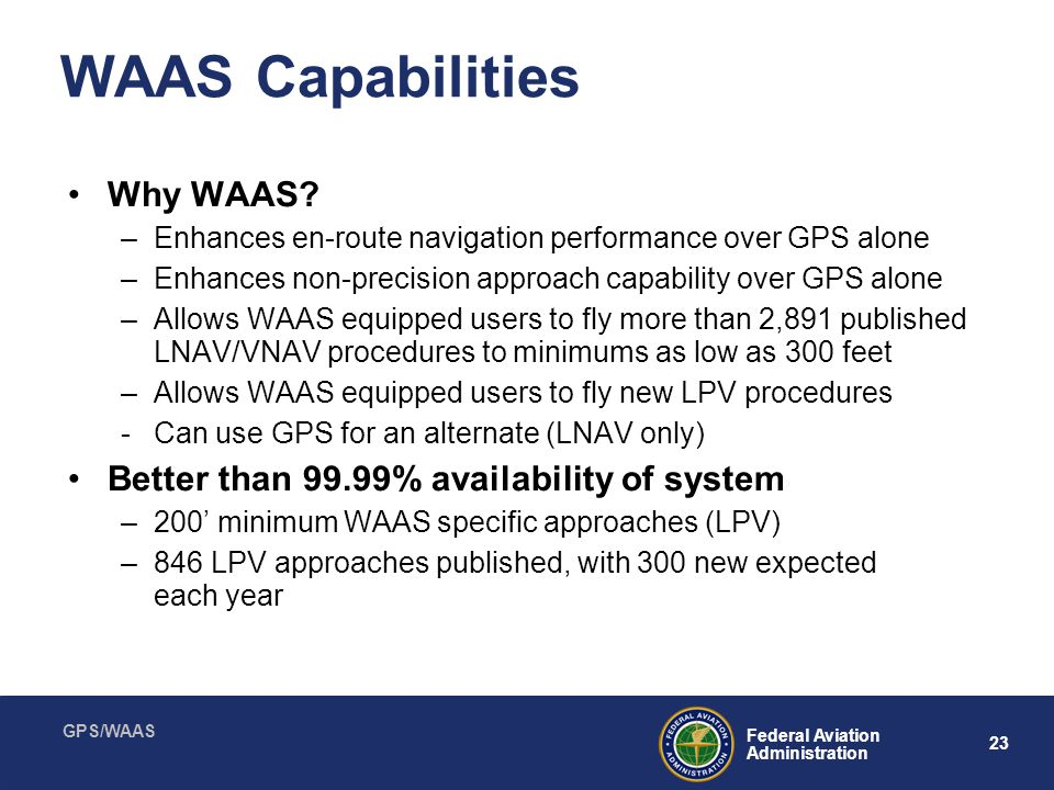 WAAS Capabilities Why WAAS Better than 99.99% availability of system