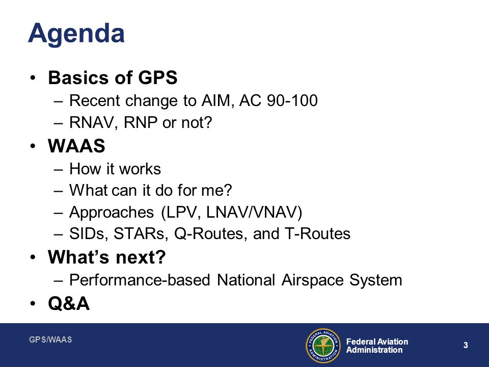 Agenda Basics of GPS WAAS What's next Q&A