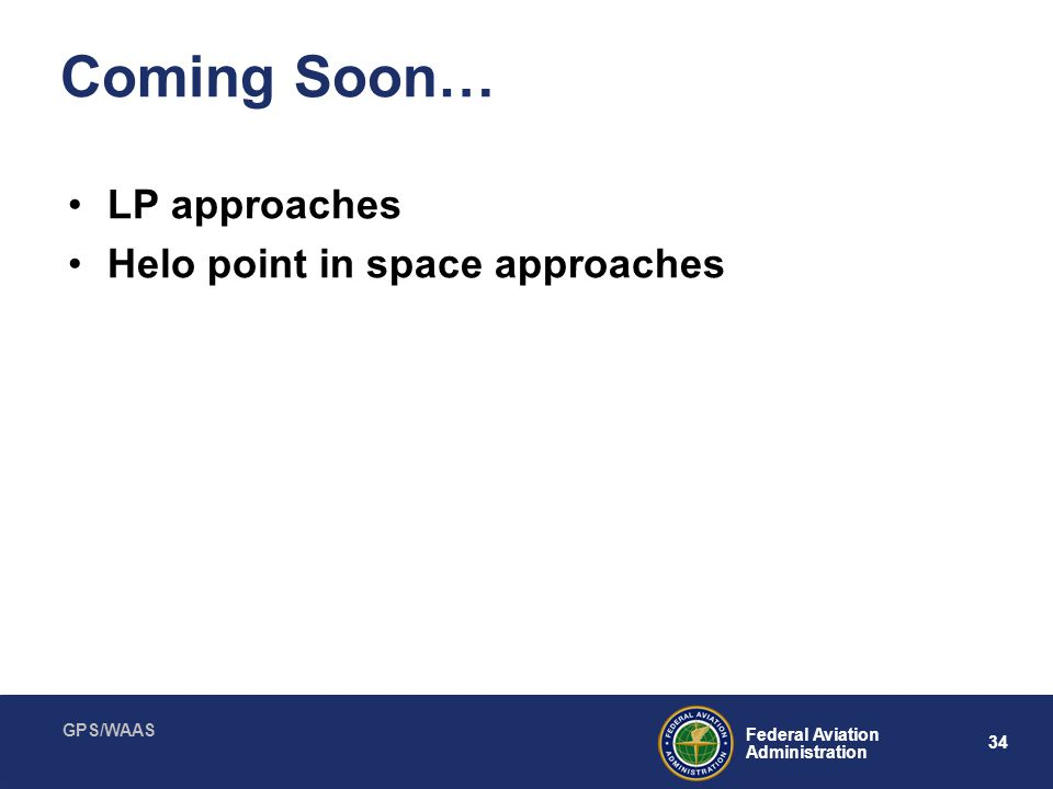 Coming Soon… LP approaches Helo point in space approaches