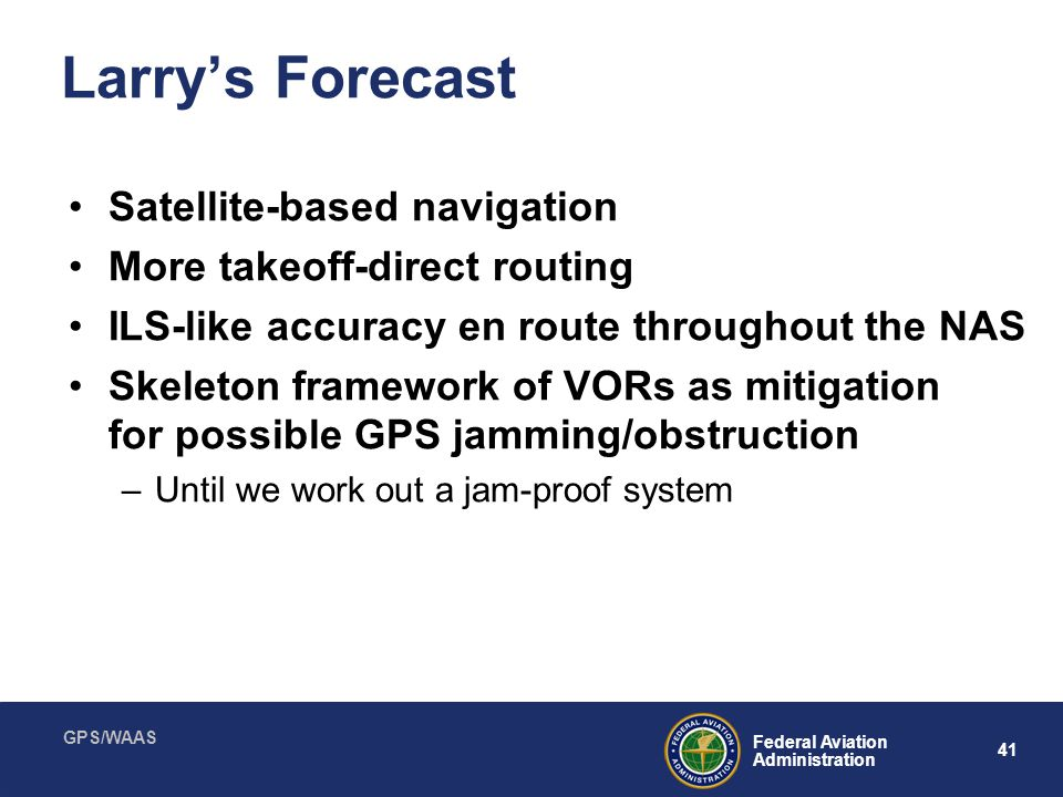 Larry's Forecast Satellite-based navigation