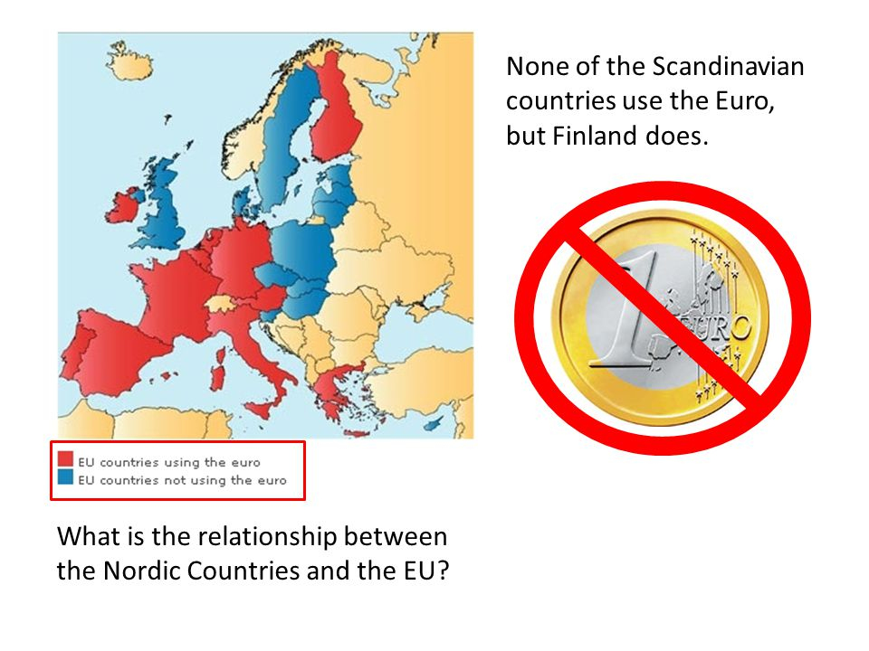 None of the Scandinavian countries use the Euro, but Finland does.