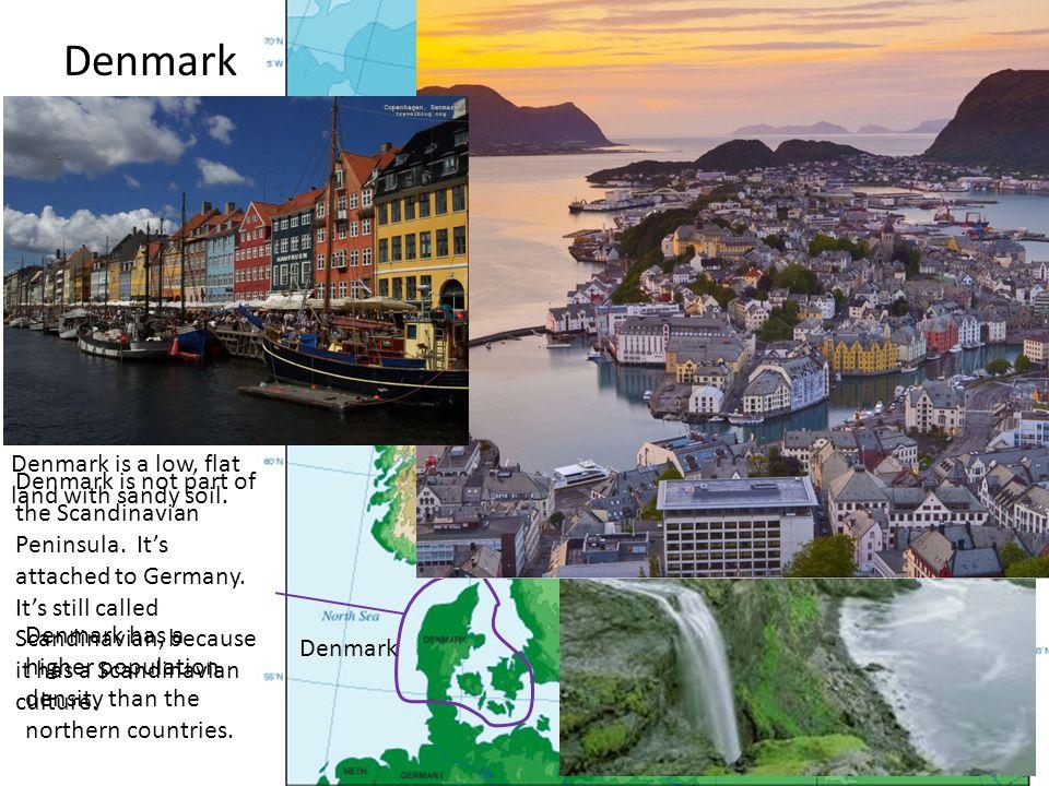 Denmark Denmark is a low, flat land with sandy soil.