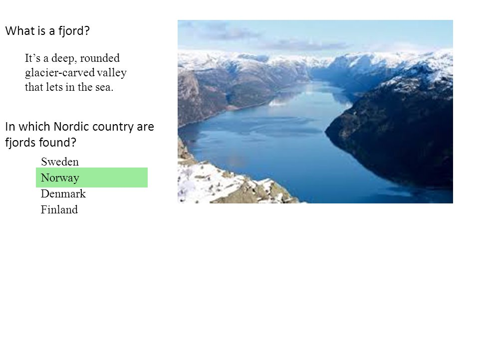 In which Nordic country are fjords found