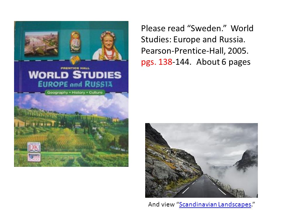 Please read Sweden. World Studies: Europe and Russia