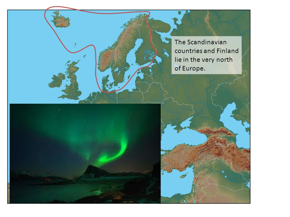 The Scandinavian countries and Finland lie in the very north of Europe.
