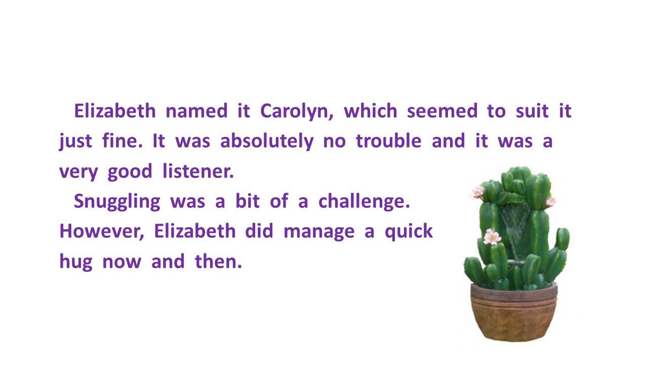 Elizabeth named it Carolyn, which seemed to suit it just fine