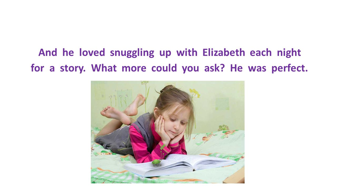 And he loved snuggling up with Elizabeth each night for a story