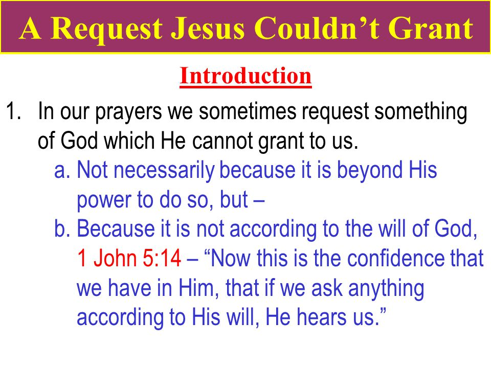 A Request Jesus Couldn't Grant