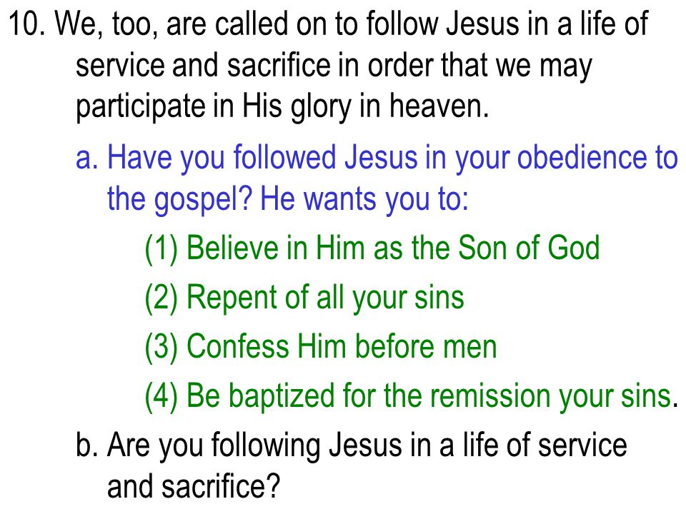 10. We, too, are called on to follow Jesus in a life of