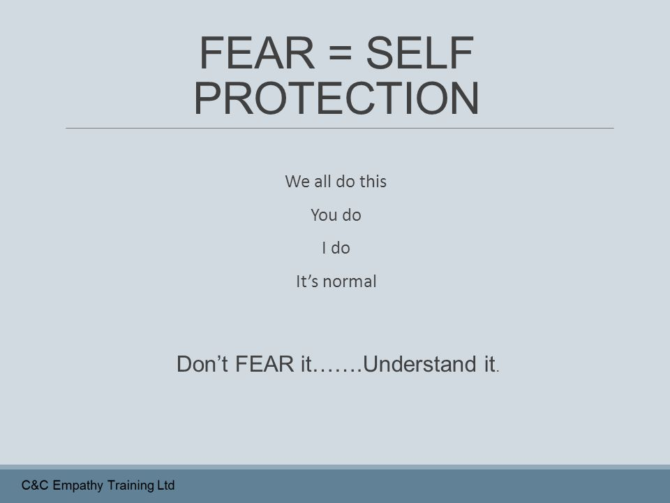 Don't FEAR it…….Understand it.