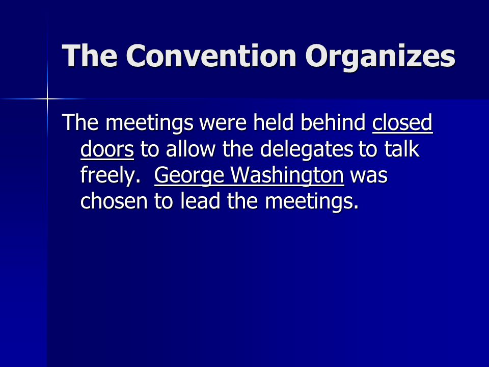The Convention Organizes