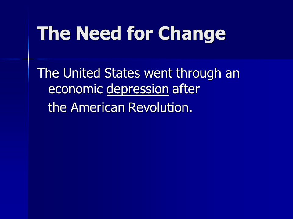 The Need for Change The United States went through an economic depression after.