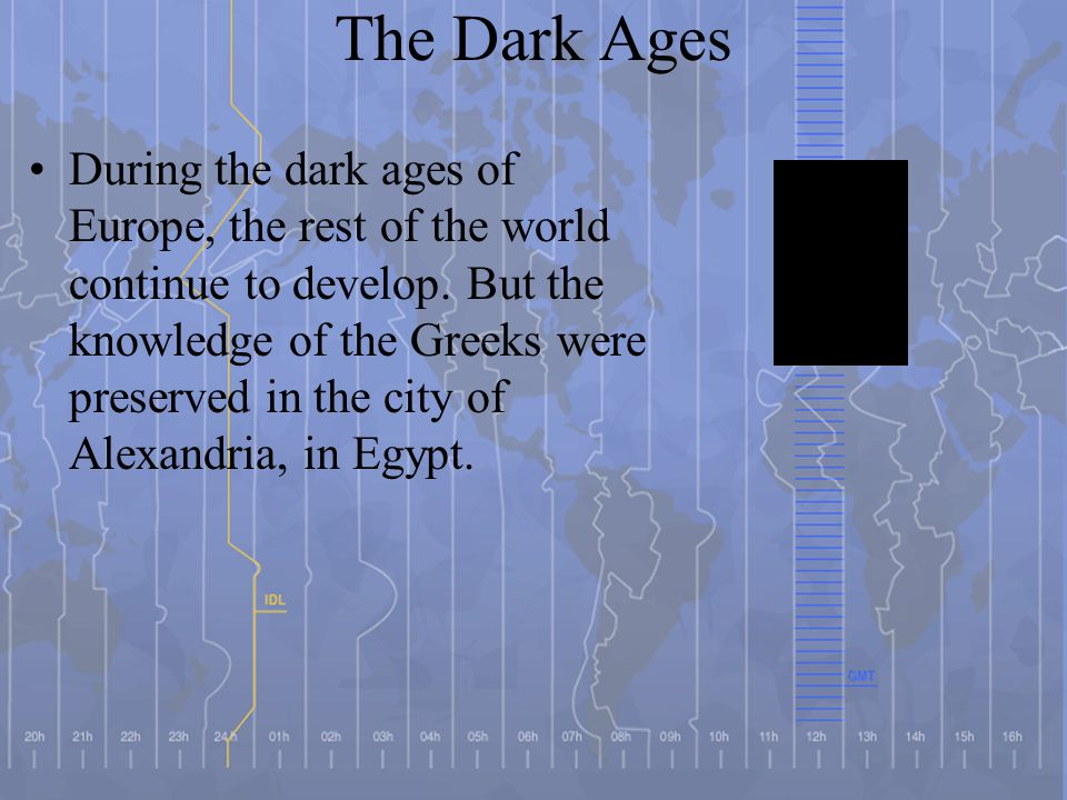 The role of science during the dark ages