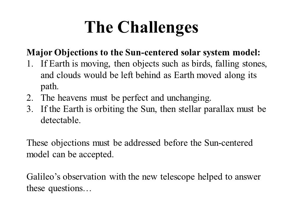 The Challenges Major Objections to the Sun-centered solar system model: