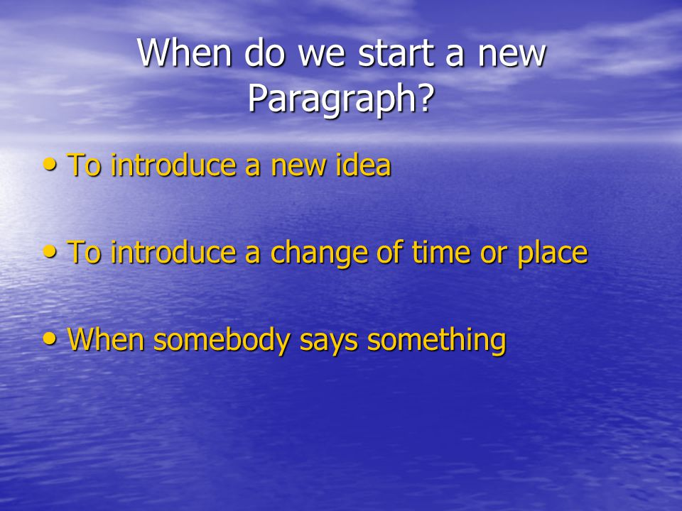 When do we start a new Paragraph