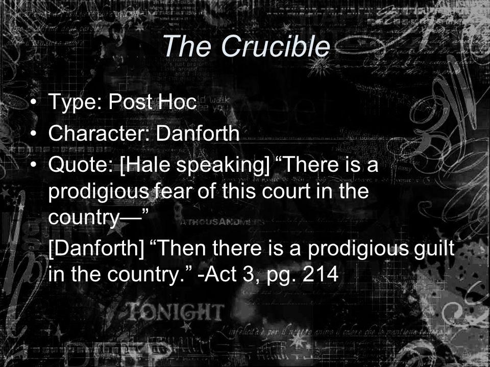 The Crucible Type: Post Hoc Character: Danforth