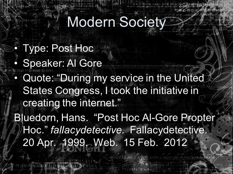 Modern Society Type: Post Hoc Speaker: Al Gore