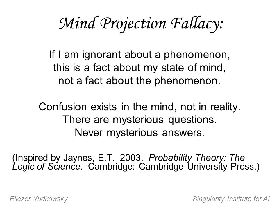 Mind Projection Fallacy: