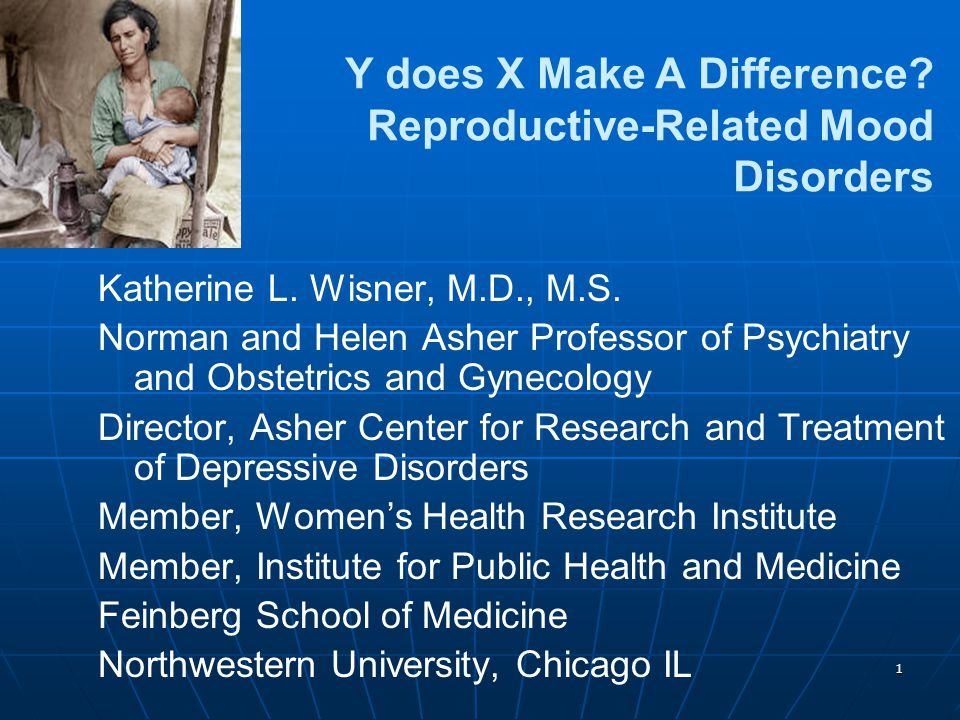 Y does X Make A Difference Reproductive-Related Mood Disorders