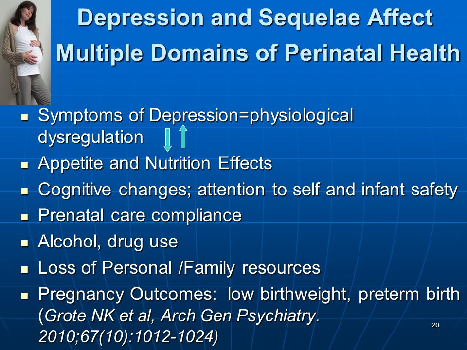 Depression and Sequelae Affect Multiple Domains of Perinatal Health