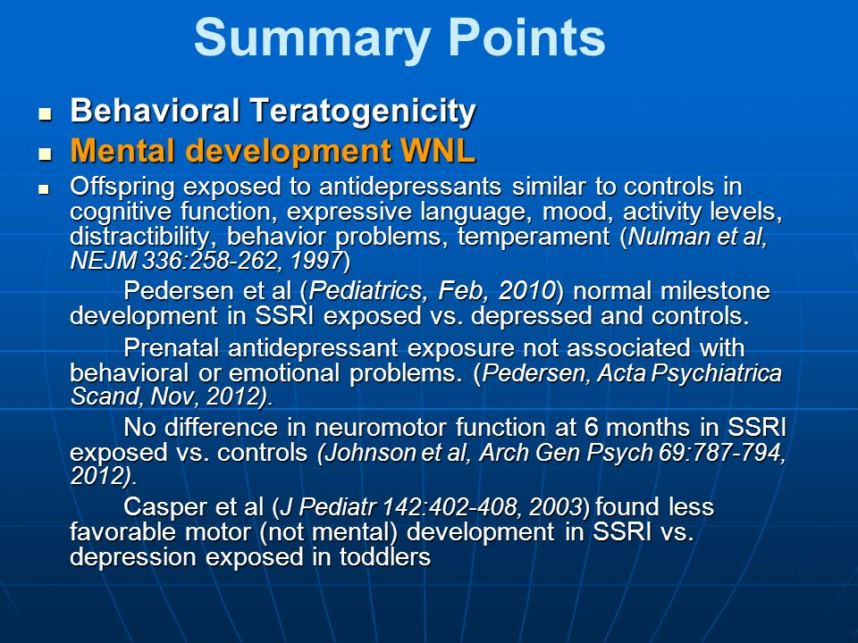 Summary Points Behavioral Teratogenicity Mental development WNL