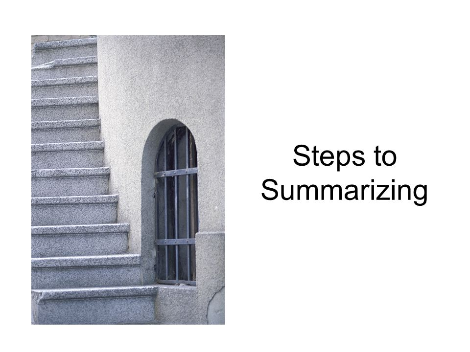 Steps to Summarizing