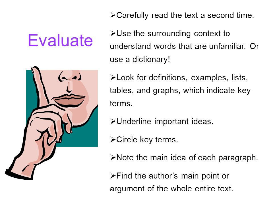Evaluate Carefully read the text a second time.