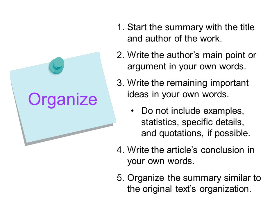 Organize Start the summary with the title and author of the work.