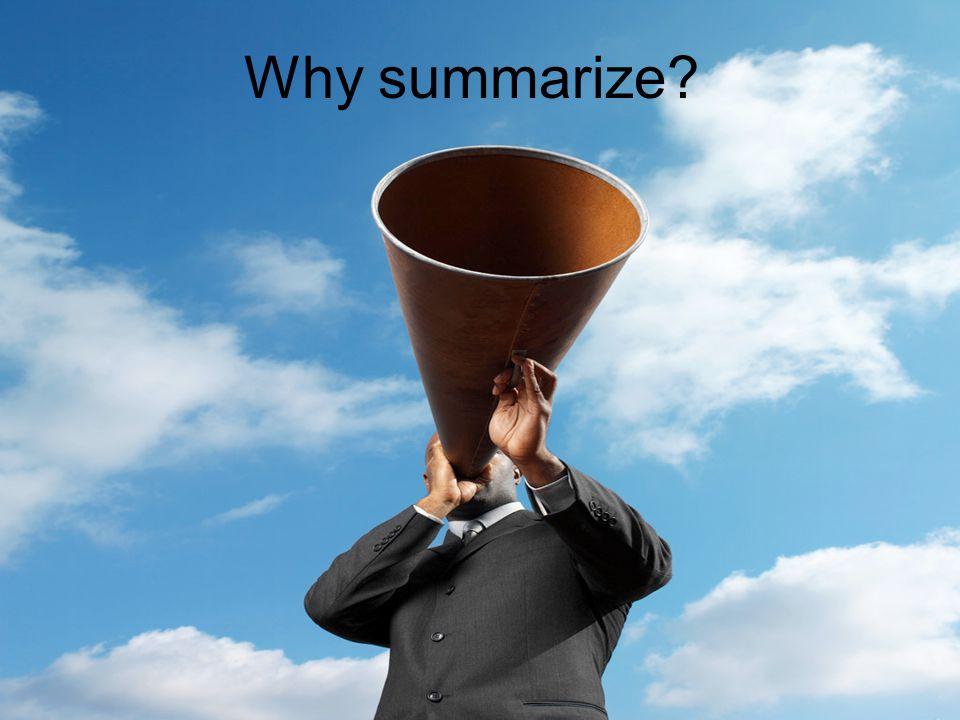 Why summarize