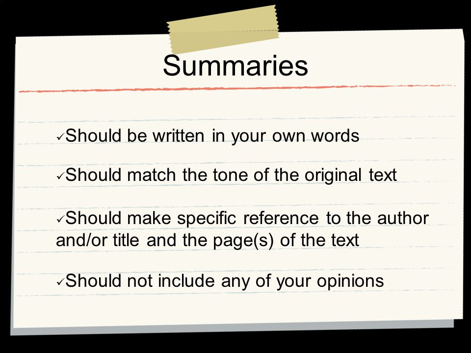 Summaries Should be written in your own words