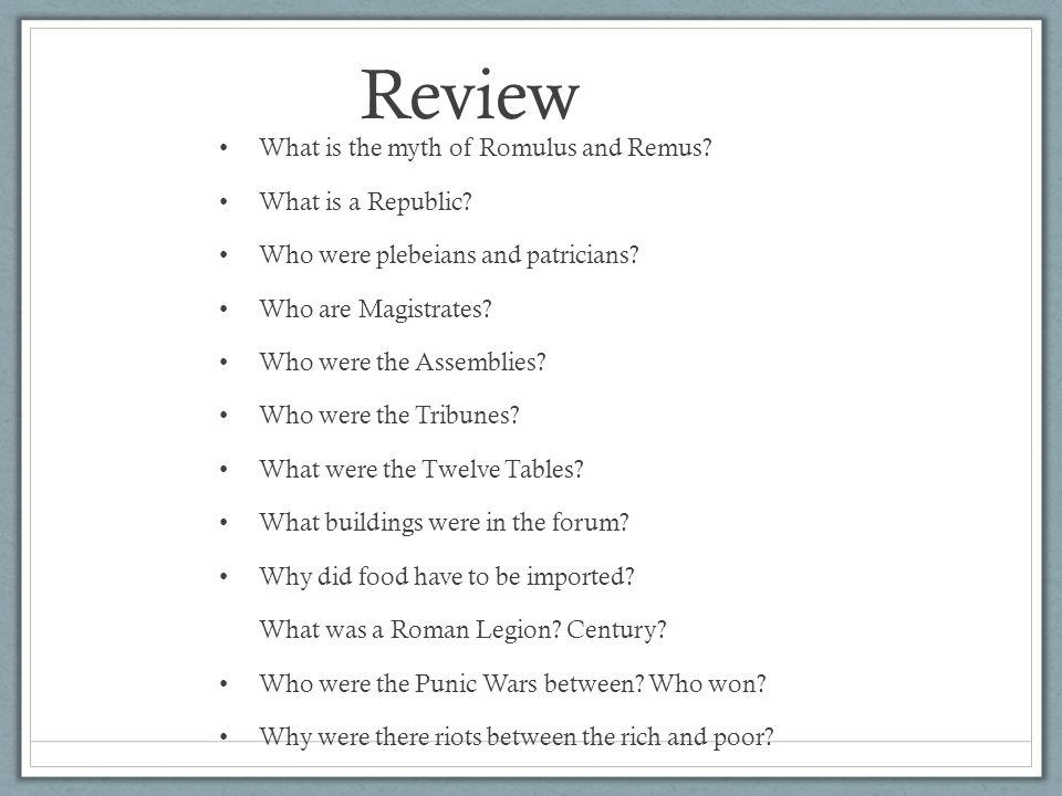 Review What is the myth of Romulus and Remus What is a Republic