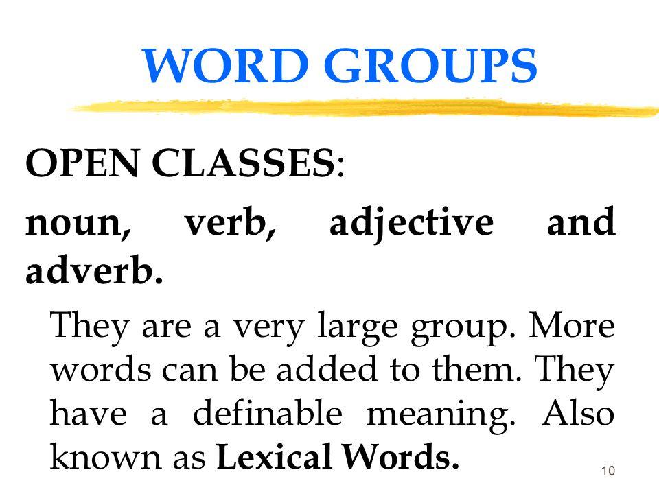noun, verb, adjective and adverb.