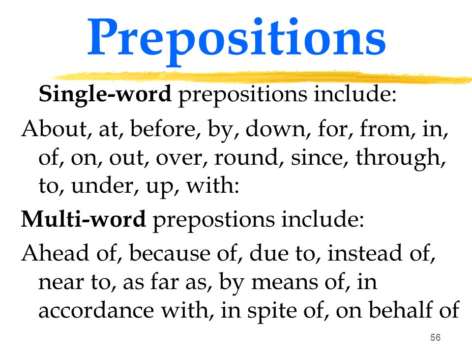 Prepositions Single-word prepositions include: