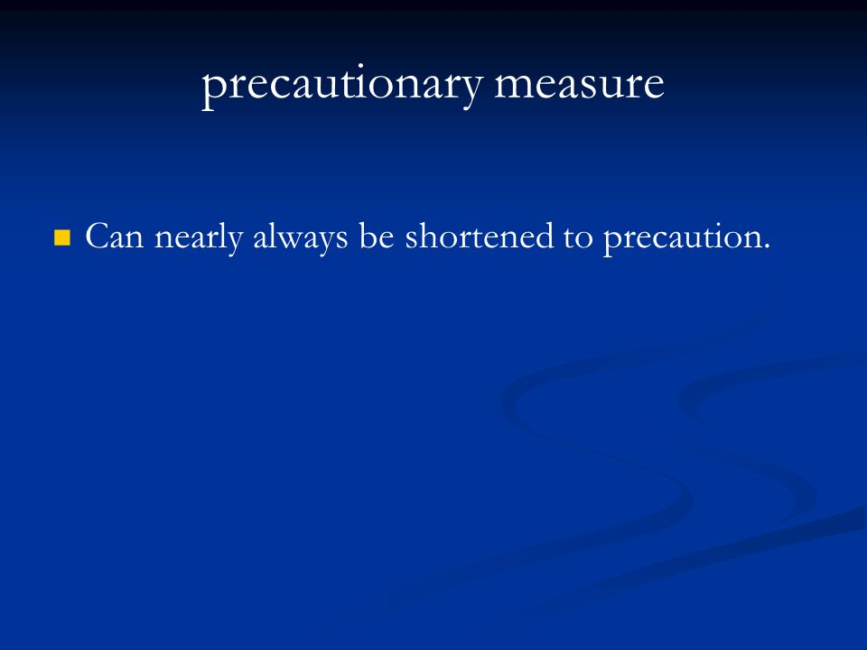 precautionary measure