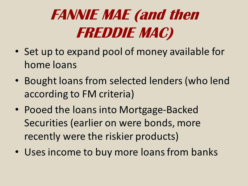 FANNIE MAE (and then FREDDIE MAC)