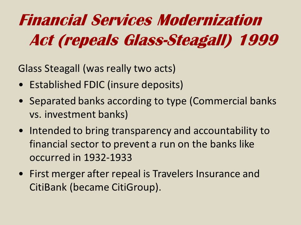 Financial Services Modernization Act (repeals Glass-Steagall) 1999