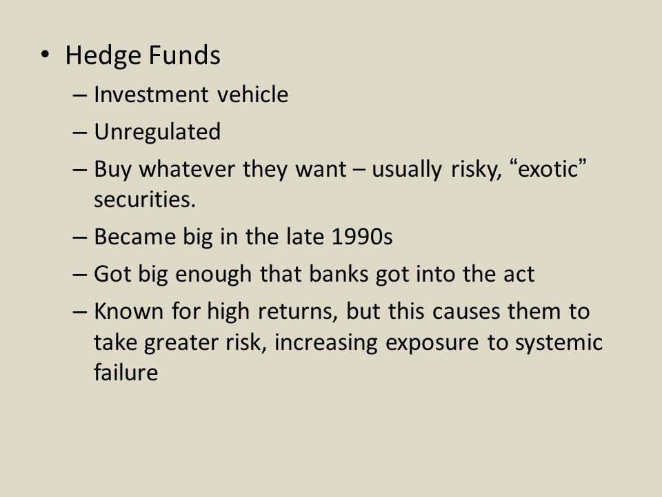 Hedge Funds Investment vehicle Unregulated