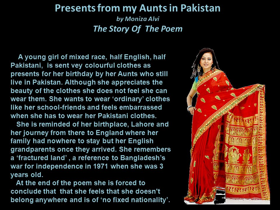 Presents from my Aunts in Pakistan by Moniza Alvi The Story Of The Poem