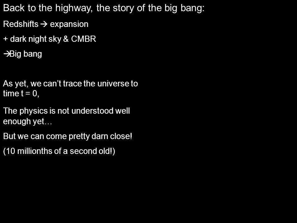 Back to the highway, the story of the big bang: