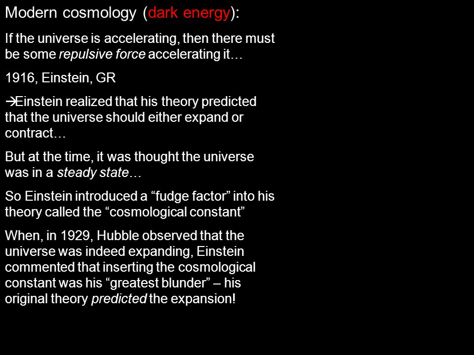 Modern cosmology (dark energy):