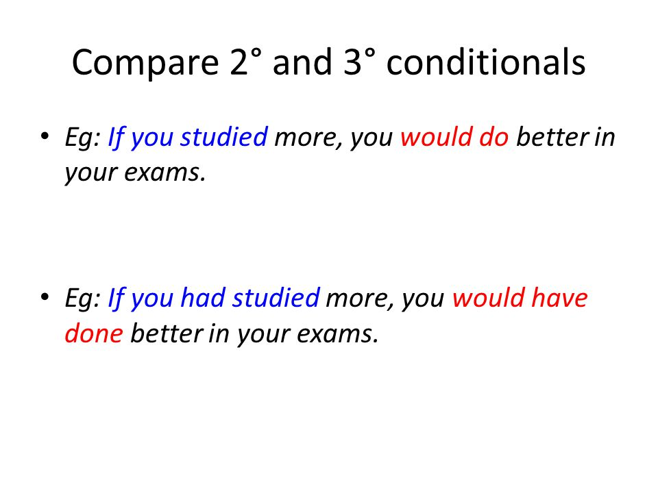 Compare 2° and 3° conditionals