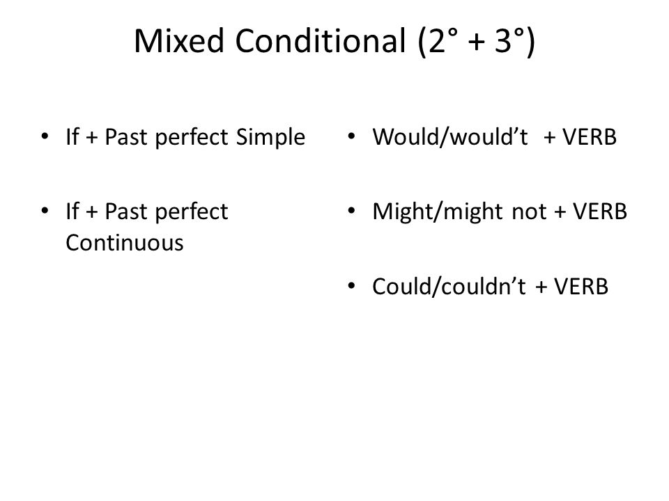 Mixed Conditional (2° + 3°)