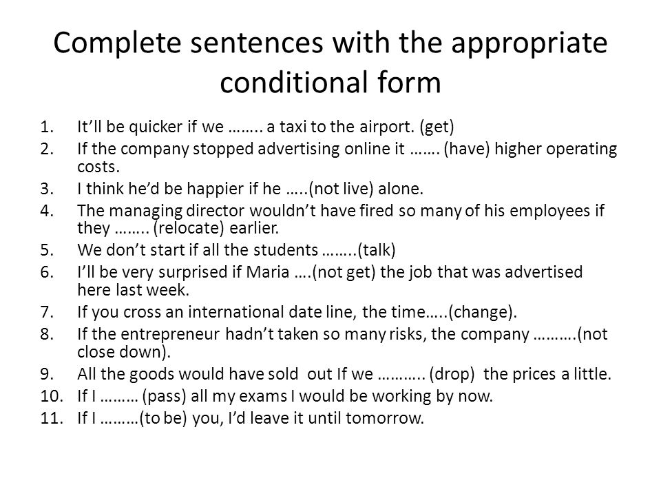 Complete sentences with the appropriate conditional form