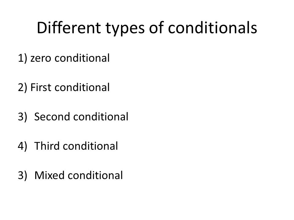 Different types of conditionals