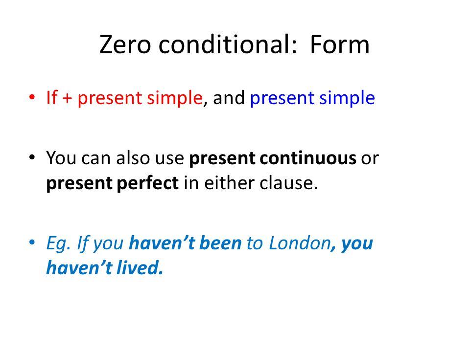 Zero conditional: Form