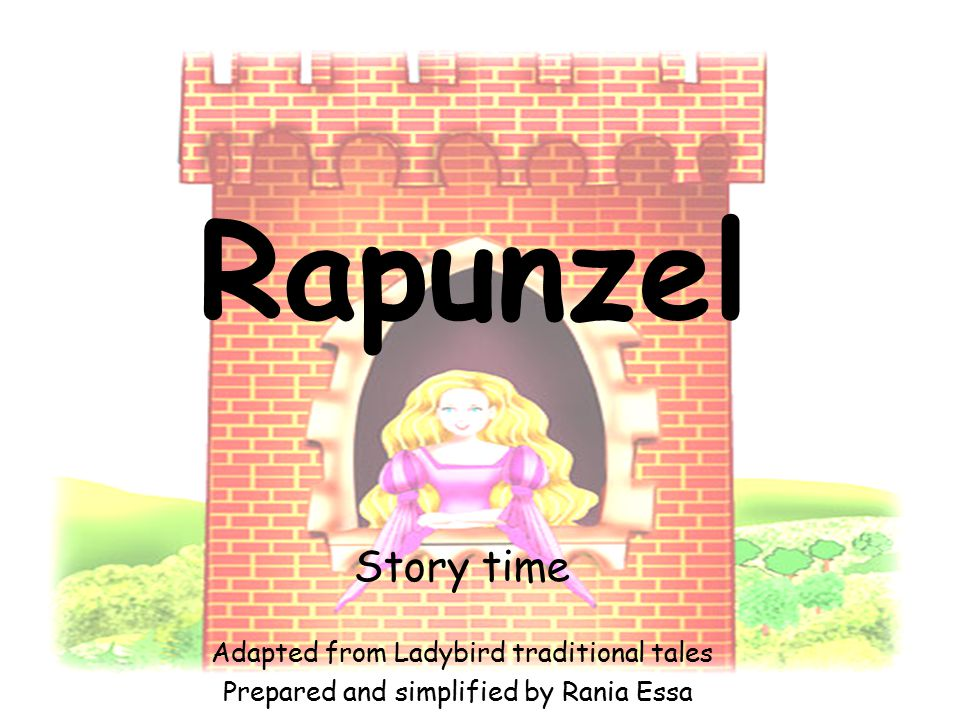 Rapunzel Story time Adapted from Ladybird traditional tales